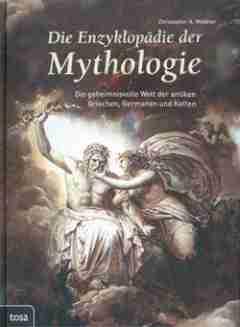 Buchtipp: »Die Enzyklopädie der Mythologie: Die geheimnisvolle Welt der antiken Griechen, Germanen und Kelten«